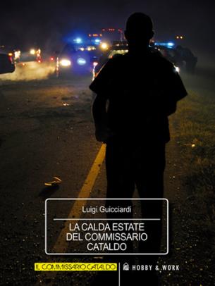 Luigi Guicciardi - La calda estate del commissario Cataldo