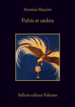 """""""Pulvis et umbra"""" di Antonio Manzini"""